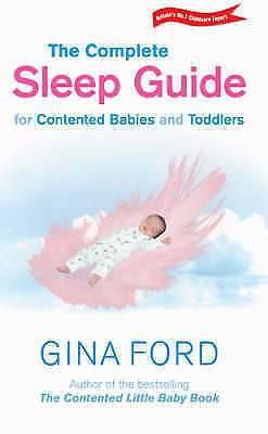 1 of 1 - The Complete Sleep Guide for Contented Babies and Toddlers, Ford, Gina, New Book