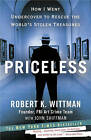 Priceless: How I Went Undercover to Rescue the World's Stolen Treasures by Robert K Wittman, John Shiffman (Paperback / softback)
