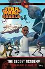 Star Wars Rebels: Servants of the Empire: The Secret Academy by Jason Fry (Paperback, 2015)