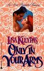 Only in Your Arms by Lisa Kleypas (1992, Paperback)