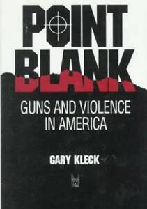Point Blank: Guns and Violence in America (Social Institutions and Social - GOOD