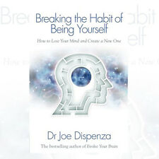 Breaking the Habit of Being Yourself by Dr Joe Dispenza 9781848508569 NEW PB