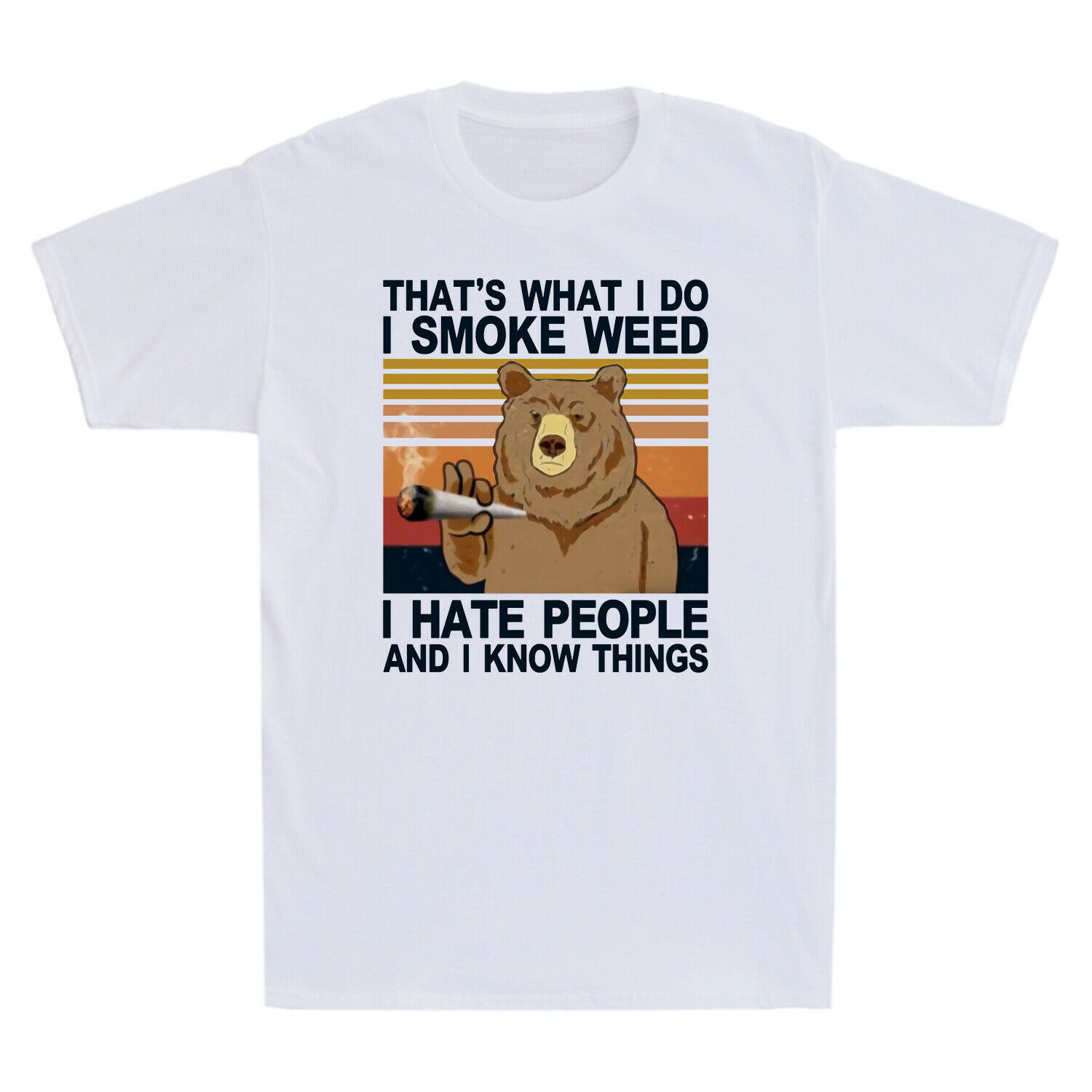 Bear That's What I Do I Smoke Weed I Hate People And Know Things Retro Men's Tee