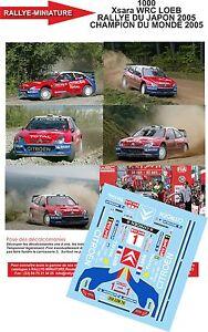 DECALS-1-43-REF-1000-CITROEN-XSARA-WRC-SEBASTIEN-LOEB-RALLYE-DU-JAPON-2005-RALLY