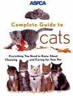 ASPCA Complete Guide to Cats by James R. Richards (Paperback, 1999)