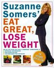 Eat Great, Lose Weight by Suzanne Somers (Paperback, 1999)