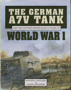 The-German-A7V-Tank-And-The-Captured-British-Mark-IV-Tanks-Of-World-War-1