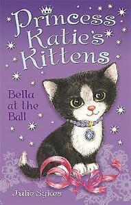 Bella-at-the-Ball-Princess-Katie-039-s-Kittens-Sykes-Julie-Very-Good-Book