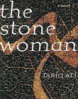 The Stone Woman: A Novel by Tariq Ali (Hardback, 2000)