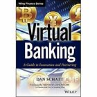 Virtual Banking: A Guide to Innovation and Partnering by Dan Schatt (Hardback, 2014)