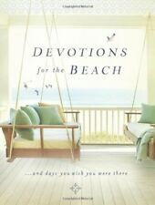 Devotions for the Beach and Days You Wish You Were There by Thomas Nelson Publishing Staff (2012, Hardcover)