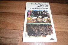 Charles Bukowski -- ein PROFI // 10 brutale Stories vom verschütteten Leben 1984