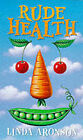 Rude Health by Linda Aronson (Paperback, 1999)
