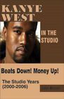 Kanye West in the Studio: Beats Down! Money Up! (2000-2006) by Jake Brown (Paperback / softback, 2006)