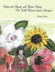 When the Atomic Ash Blows Away, The Wild Flowers Grow Stronger by Namie Wren (Paperback, 2009)
