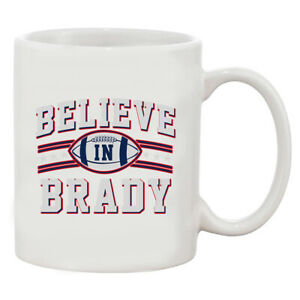 Believe-in-Brady-Ball-Football-Sports-Game-Fan-Wear-White-Coffee-11-Oz-Mug