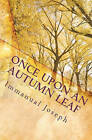 Once Upon an Autumn Leaf by Immanual Joseph, Dr Immanual Joseph (Paperback / softback, 2010)