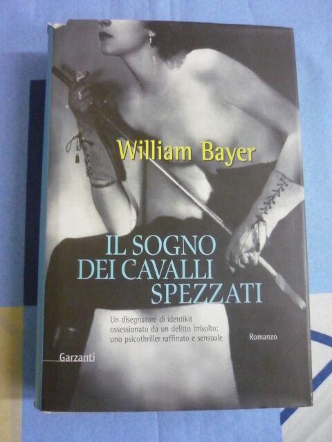 IL SOGNO DEI CAVALLI SPEZZATI WILLIAM BAYER