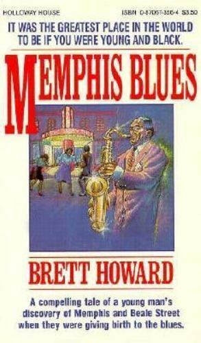 Memphis Blues : Captures the Essences of Old Beale Street by Brett Howard