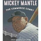 Mickey Mantle: The Commerce Comet by C. F. Payne, Jonah Winter (Hardback, 2017)