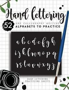 Hand Lettering And Calligraphy Writing 52 Alphabets To Practice By Basics How 2017