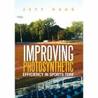 Improving Photosynthetic Efficiency in Sports Turf by Jeff Haag (Hardback, 2013)