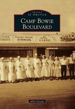 Images of America Ser.: Camp Bowie Boulevard by Juliet George (2013, Paperback)