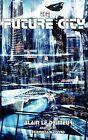 The Future City by Alain Le Drimeur (Paperback, 2012)