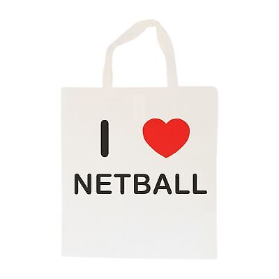 I Love Netball - Cotton Bag | Size choice Tote, Shopper or Sling