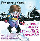 Horrid Henry and the Abominable Snowman: Book 16 by Francesca Simon (CD-Audio, 2007)
