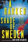 A Darker Shade of Sweden von John-henri Holmberg (2014, Gebundene Ausgabe)