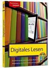 Digitales Lesen - Kindle, Tolino & Co erklärt und beschrieben von Florian Haas (2015, Taschenbuch)