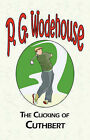 The Clicking of Cuthbert by P G Wodehouse (Paperback / softback, 2008)