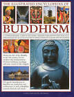 The Illustrated Encyclopedia of Buddhism: A Comprehensive Guide to Buddhist History and Philosophy, the Traditions and Practices by Ian Harris (Hardback, 2009)