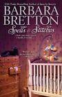 Spells & Stitches by Barbara Bretton (Paperback, 2011)