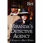 Miranda's Detective Agency: A Woman in a Man's World by Bet (Paperback / softback, 2011)