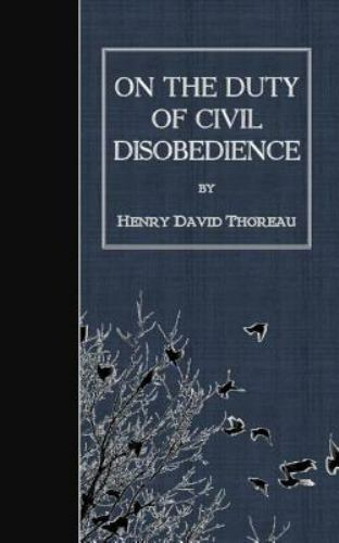 On the Duty of Civil Disobedience by Henry Thoreau (2015 ...