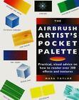 Pocket Palette: Airbrush Artist's by Mark Taylor (1996, Hardcover)