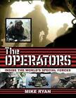 The Operators: Inside the World's Special Forces by Mike Ryan (Paperback / softback, 2008)