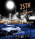 25th Street Confidential: Drama, Decadence, and Dissipation Along Ogden's Rowdiest Road by Val Holley (Hardback, 2013)