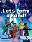 Project X Origins: White Book Band, Oxford Level 10: Working as a Team: Let's Form a Band! by Haydn Middleton (Paperback, 2014)