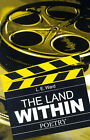 The Land Within: Poetry by L E Ward (Paperback / softback, 2001)