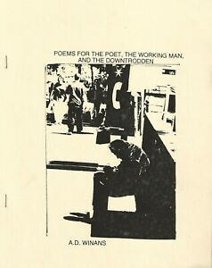 A-D-WINANS-POEMS-FOR-THE-POET-WORKING-MAN-amp-THE-DOWNTRODDEN-1999-1ST-EDITION
