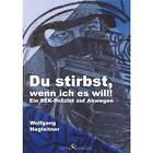 Du stirbst, wenn ich es will! von Wolfgang Hagleitner (2014, Taschenbuch)