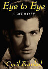 Eye to Eye: A Memoir by Cyril Frankel (Paperback, 2010)
