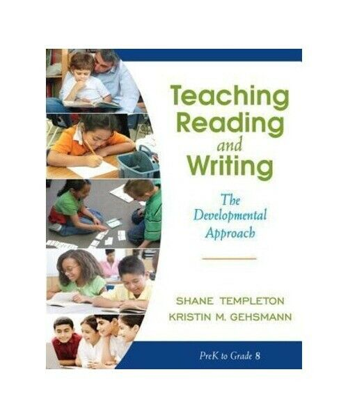 "Shane Templeton, Kristin Gehsmann "" Teaching Reading and Writing """
