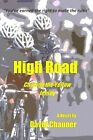 High Road: Chasing the Yellow Jersey by David Chauner (Paperback / softback, 2015)