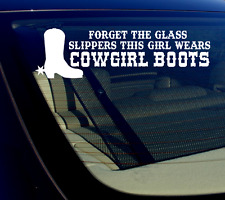 "(1) Forget Glass Slippers This Girl  Wears COWGIRL Boots (8"") Sticker Decal"