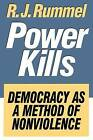 Power Kills: Democracy as a Method of Nonviolence by R.J. Rummel (Paperback, 2002)