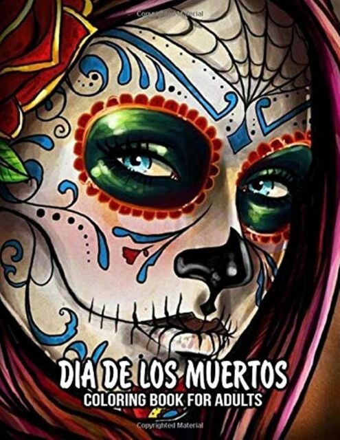 Coloring Book For Adults Dia De Los Muertos Books Sugar Skulls Day Of The  Skull For Sale Online EBay